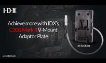 IDX Powers Canon's New C300 Mark II 4K Camera