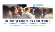 2015 GV Expo: DC Post|Production Conference