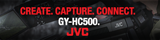 Create. Capture. Connect. GY-HC500. JVC.