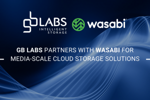 GB Labs partners with Wasabi for media-scale cloud storage solutions[1]
